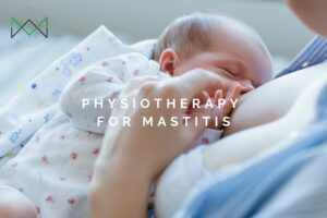 Physiotherapy for Mastitis Mid West Physiotherapy